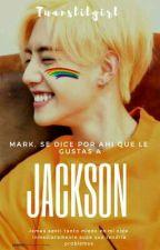 Mark, se dice por ahí que le gustas a Jackson [Markson] by Tuanslilgirl