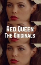 Red Queen ▻ The Originals by arios2004