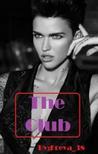 The Club (Ruby Rose fanfic) by Freya_38