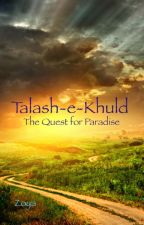~ II Talash-e-Khuld ~ The Quest for Paradise II ~ by orion623