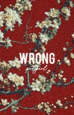 WRONG! | I Love Yoo × Reader | by gotyeol