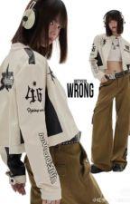 WRONG! [I Love Yoo × Reader] by gotyeol
