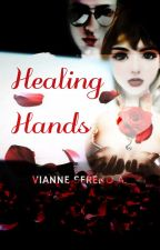 HEALING HANDS (Journey of a massage therapist) by Pureheartwonderfull