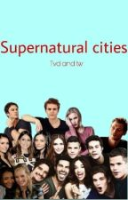 Supernatural Cities by infiniteenwolf