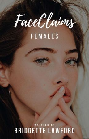 FaceClaims ❌ Females by Bridgette_Lawford