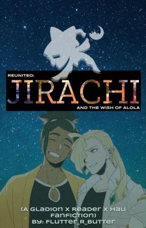 Reunited: Jirachi and the Wish of Alola (Gladion x Reader x