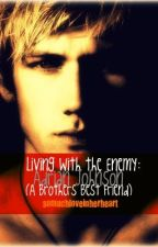 Living With the Enemy: Adrian Johnson (A Brothers Best Friend) by somuchloveinherheart