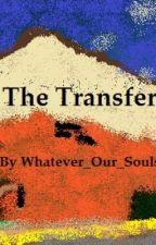The Transfer: A Glee Fanfiction by Whatever_Our_Souls