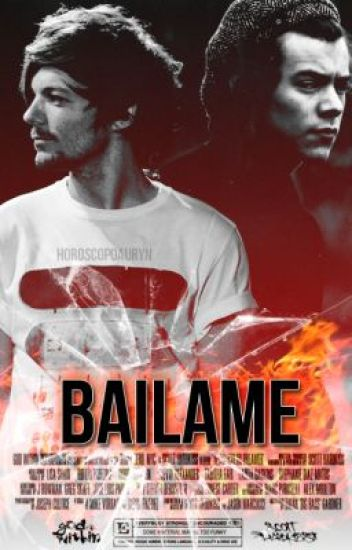 Báilame. - Larry Stylinson -