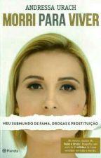 morri para viver  by LuizaArajo7