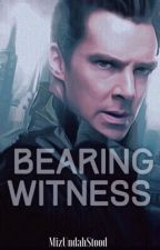 Bearing Witness by MizUndahStood