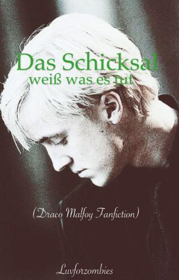 Das Schicksal weiß was es Tut (Draco Malfoy FanFiction)