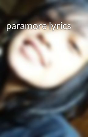 paramore lyrics by chiisuchiana