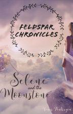 Feldspar Chronicles Selene and the Moonstone by psychoticwife