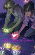 My Imaginary Friend \|/ Adrienette/Marichat AU  by MessilyMiraculous
