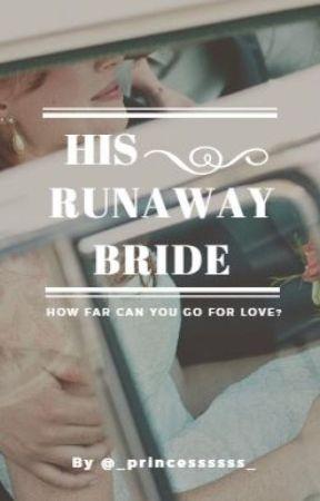 His Runaway Bride by _princessssss_