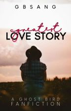 Greatest Love Story by GBsang