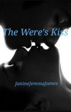 The Were's Kiss by JanineJemmaJames
