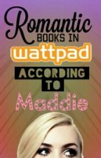 Romantic books in WATTPAD - According to Maddie by CrazyIsTheNewAwesome
