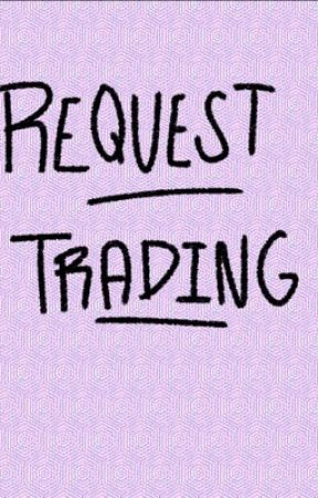 Request Trading [CLOSED AS OF THE MOMENT] by Petrafied101