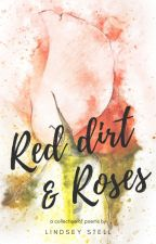 Red Dirt and Roses by LindseyStell