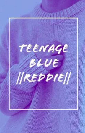 Teenage Blue|| Reddie  by grazer_boi