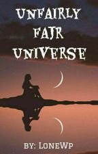 Unfairly Fair Universe by lone_wp