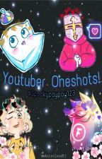 Youtube Oneshots! by Spookypaypay123