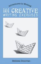 101 Creative Writing Exercises by melissadono