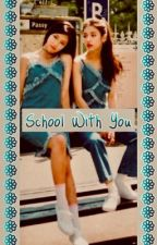 School With You // 2Jin/HyunHee  by baramijinhago