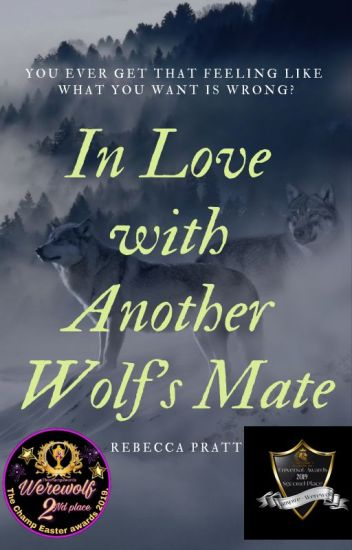 In love with another wolves mate.