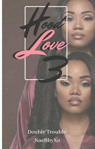 Hood Love 3 : Double Trouble