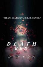 DEATH BED by lovely_lilliess