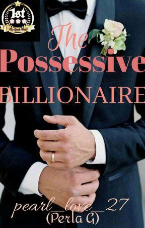 The Possessive Billionaire  by pearl_love_27
