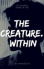 The Creature Within by Nhacaluis