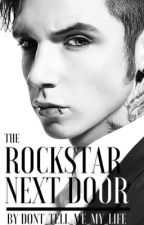 The Rockstar Next Door by Dont_tell_me_my_life