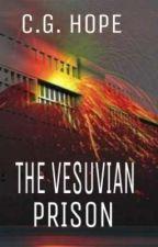 The Vesuvian Prison✓ by CG_Hope