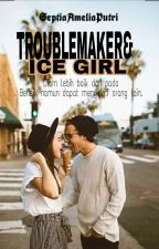 Troublemaker& Ice Girl by SeptiaAmeliaPutri399