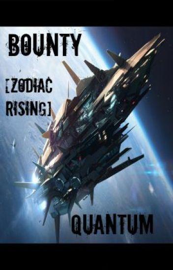 Bounty 4 [Zodiac Rising] - Quantum