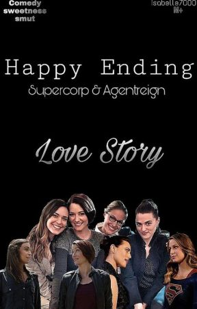 Happy Ending | Supercorp & AgentReign (Completed) - Alex