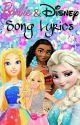 Barbie and Disney Song Lyrics by Sarnangel