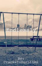 Endlessly by CracksInOurLines