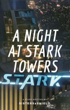 A Night At Stark Towers CONTINUING & EDITING by SISTERSxSHIELD