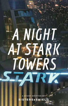 A Night At Stark Towers (completed) by SilverBookNerd