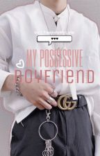 My Possessive Boyfriend - Taejinkook by TaejinIsMyLyfe