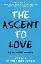 The Ascent To Love by TheFaultInOurStars
