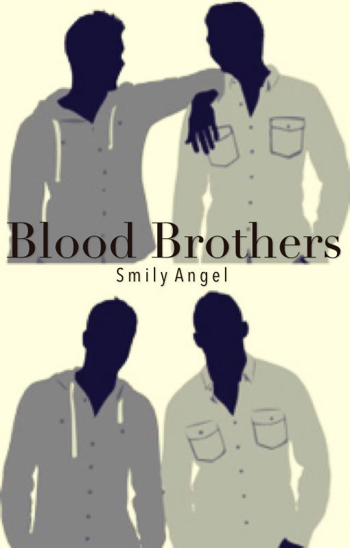 Blood Brothers by smilyangel