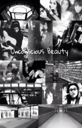 Unconscious Beauty (Camren) by camrenhugs