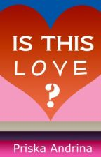 Is This Love? by PriskaAndrina
