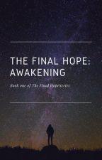 The Final Hope: Awakening by Zenthrope